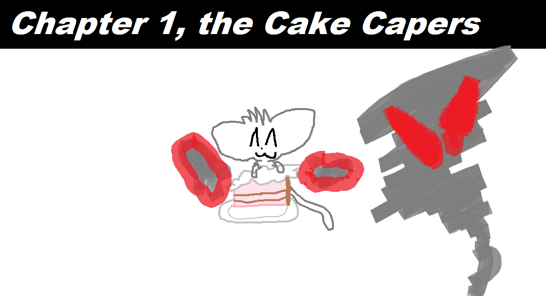 Chapter 1: The Cake Capers